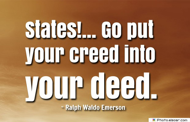 Quotes About America , America Quotes , States!... Go put your creed into your