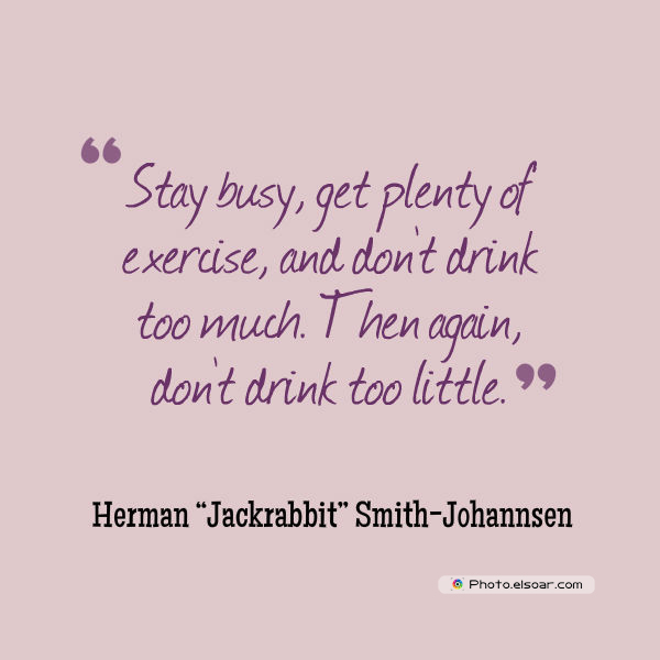 Party Invitation , Stay busy, get plenty of exercise, and don't drink too much
