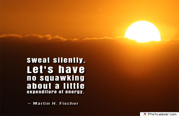Short Quotes , Sweat silently