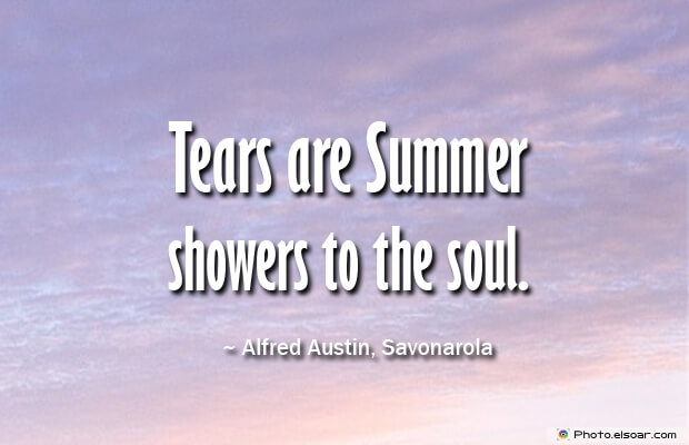 Tears are Summer showers