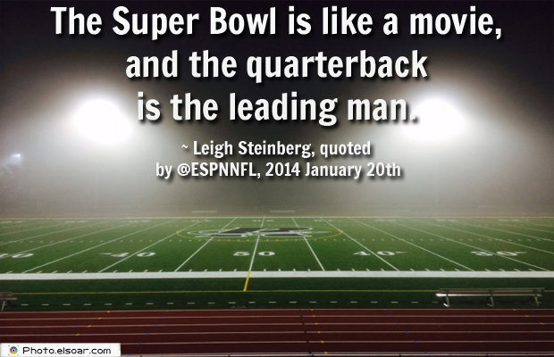 Super Bowl Quotes , The Super Bowl is like a movie