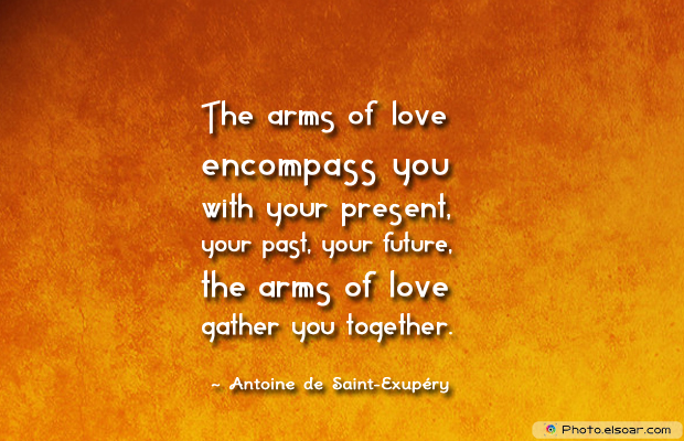 Engagement Quotes , The arms of love encompass you with your present