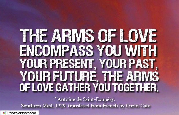 Engagement Quotes , The arms of love encompass you with