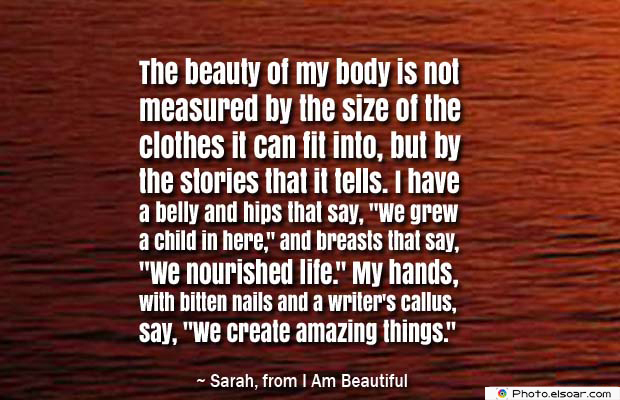 Body Quotes , Quotes About Body , The beauty of my body is not measured