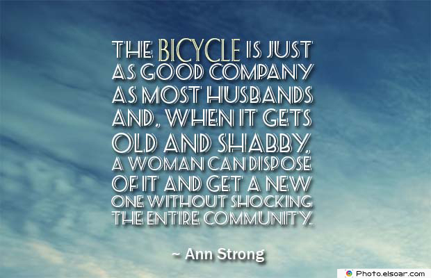 Bicycling , Inspirational Quotes , Saying Images , The bicycle is just as good