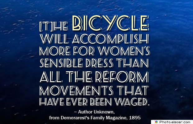 Bicycling , Inspirational Quotes , Saying Images , [T]he bicycle will accomplish more