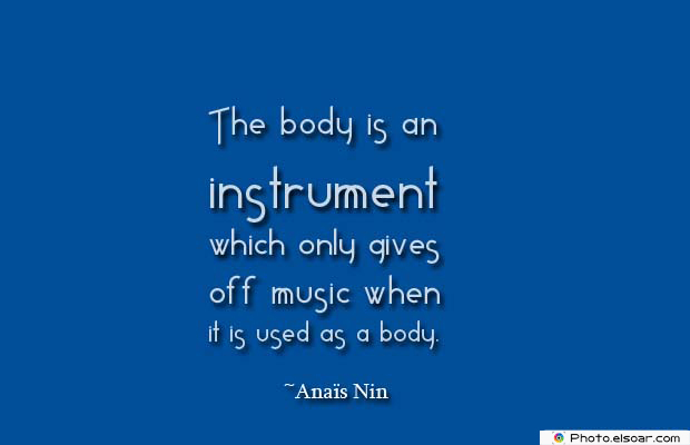 Body Quotes , Quotes About Body , The body is an instrument
