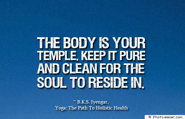 Body Quotes , Quotes About Body , The body is your temple