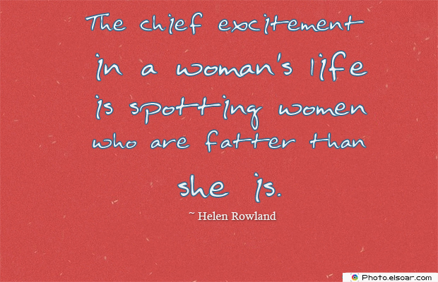 Women's Greetings , The chief excitement in a woman's life