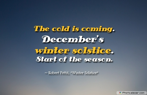 December Quotes, Sayings About December, Quotes Images, Robert Pettit, Winter Solstice