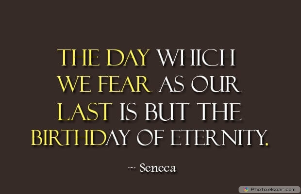 Seneca, Death Quotes, Death Sayings, Quotes Images, Quotes About Death