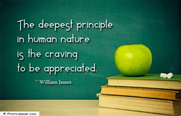 Short Strong Quotes , The deepest principle in human nature
