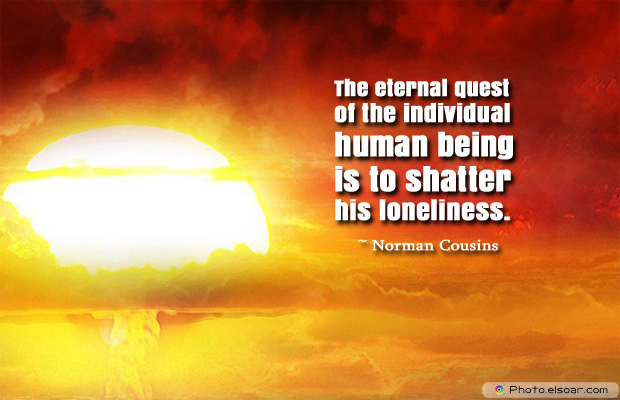 Short Strong Quotes , The eternal quest of the individual human being