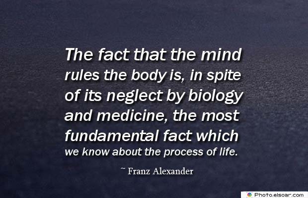 Body Quotes , Quotes About Body , The fact that the mind rules the