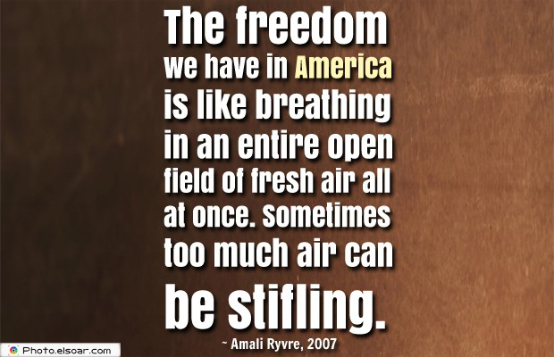 Quotes About America , America Quotes , The freedom we have in America is like breathing
