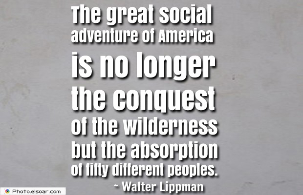 Quotes About America , America Quotes , The great social adventure of America