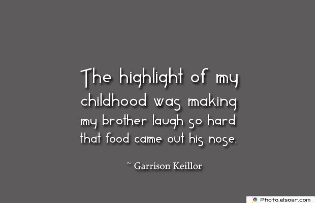 Quotes About Brothers , The highlight of my childhood