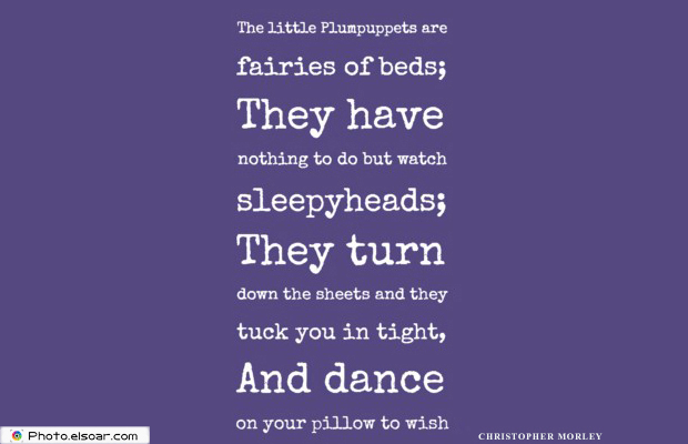Short Strong Quotes , The little Plumpuppets are fairies of beds