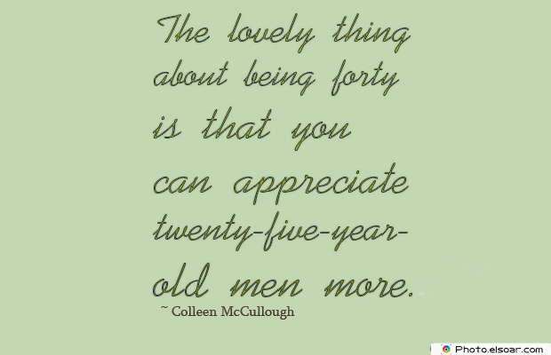 Women's Greetings , The lovely thing about being forty is that you