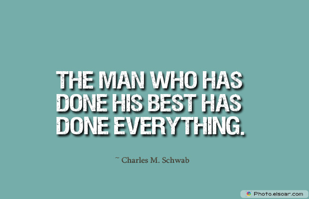 Dare To Be Great , Motivational Quotes, Inspirational Sayings , The man who has done his best has done