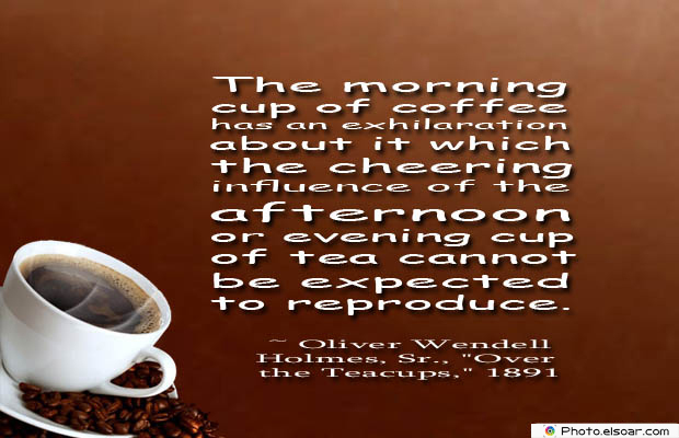 Quotes About Coffee , Coffee Quotes , The morning cup of coffee