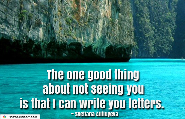 Quotations , Sayings , The one good thing about not seeing