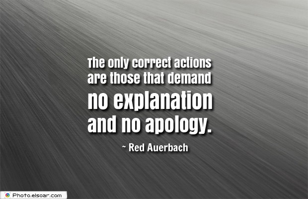 Short Strong Quotes , The only correct actions are those that