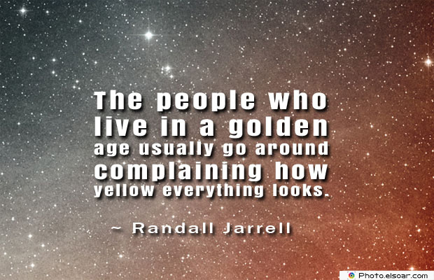 Short Quotes , The people who live in a golden