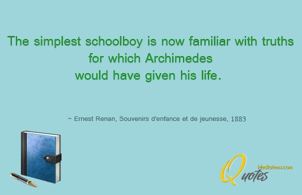 Back to School Quotes , The simplest schoolboy is now familiar with