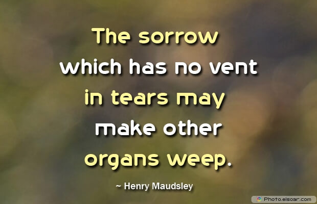 The sorrow which has