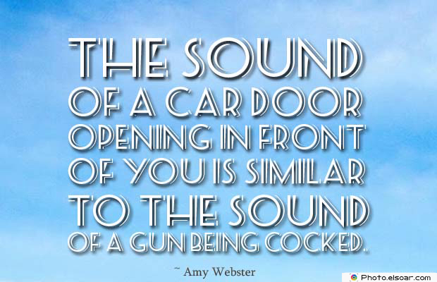 Bicycling , Inspirational Quotes , Saying Images , The sound of a car door opening