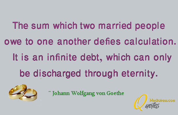 Engagement Quotes , The sum which two married people owe to one