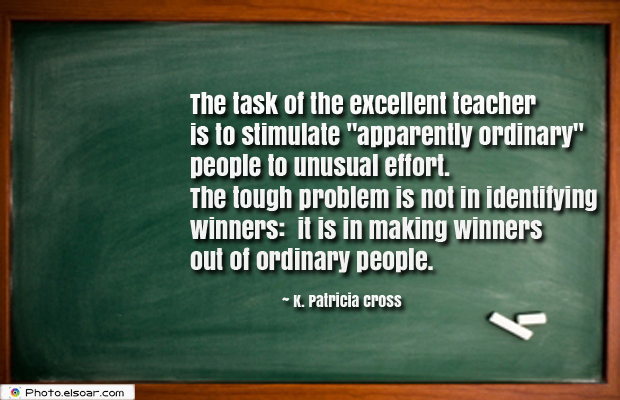 Short Strong Quotes , The task of the excellent teacher is to stimulate