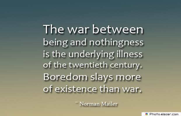 Short Quotes , The war between being and nothingness