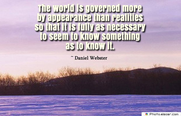 Short Quotes , The world is governed more by appearance