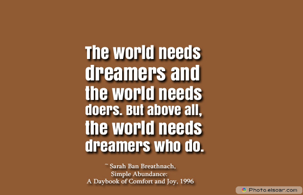 Dare To Be Great , Motivational Quotes, Inspirational Sayings , The world needs dreamers and the world needs doers