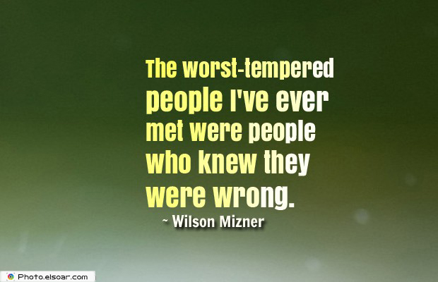 Quotes About Anger , The worst-tempered people