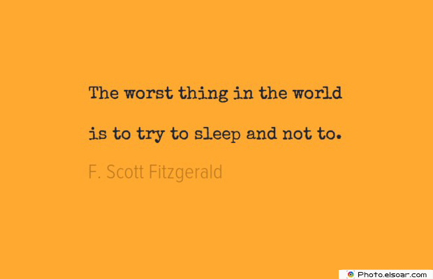 Short Strong Quotes , The worst thing in the world