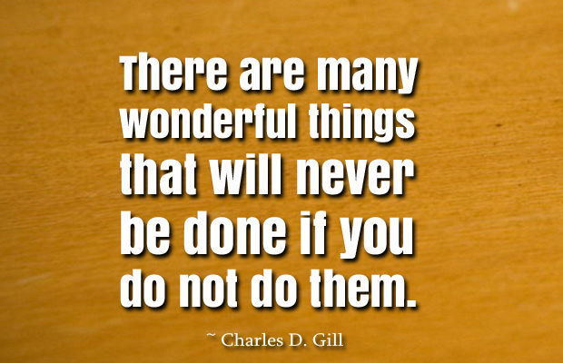 Dare To Be Great , Motivational Quotes, Inspirational Sayings , There are many wonderful things that will never be done