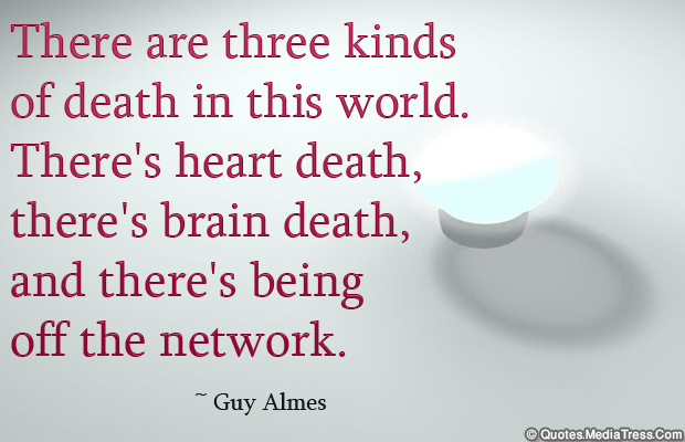 System Administrator , There are three kinds of death in this world
