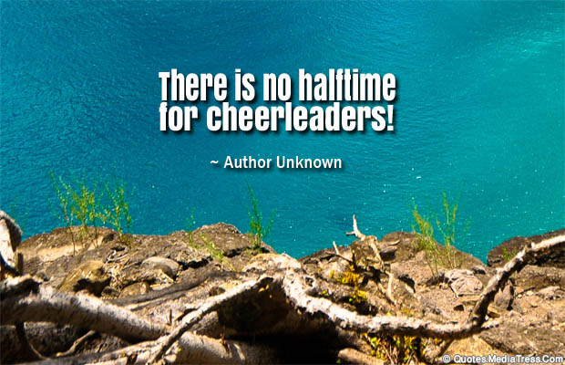 Short Quotes , There is no halftime
