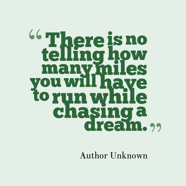 Dare To Be Great , Motivational Quotes, Inspirational Sayings , There is no telling how many miles you will have to