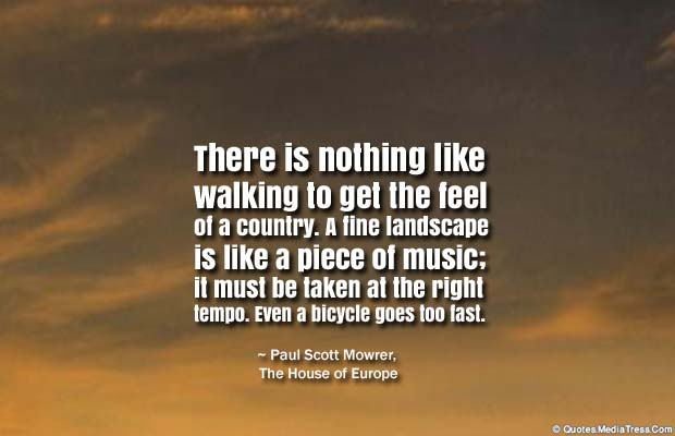 Bicycling , Inspirational Quotes , Saying Images , There is nothing like walking to get the feel