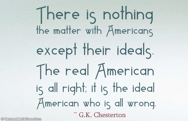 Quotes About America , America Quotes , There is nothing the matter with Americans