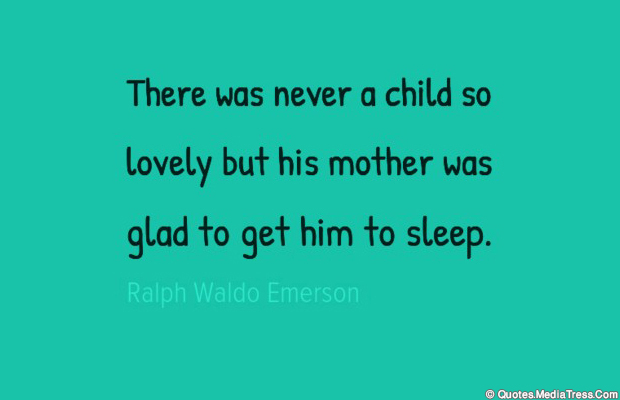 Short Strong Quotes , There was never a child so lovely