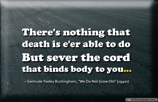 Gertrude Tooley Buckingham, Death Quotes, Death Sayings, Quotes Images, Quotes About Death