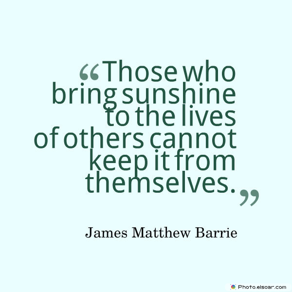 Those who bring sunshine to the lives
