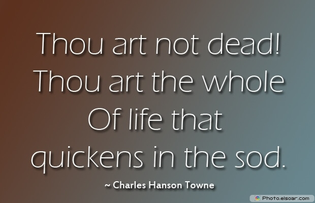 Charles Hanson Towne, Death Quotes, Death Sayings, Quotes Images, Quotes About Death