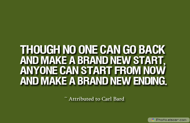 Dare To Be Great , Motivational Quotes, Inspirational Sayings , Though no one can go back and make a brand new start
