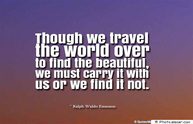 Beauty Quotes , Though we travel the world